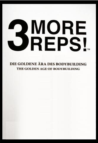 3 MORE REPS - die goldene Ära des Bodybuilding